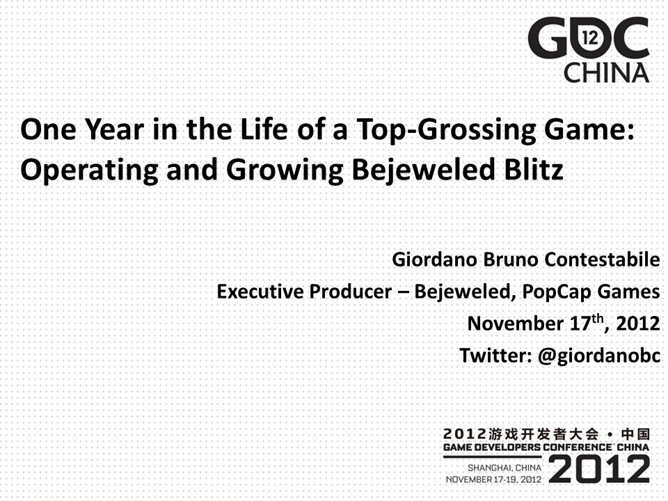 One Year in the Life of a Top-Grossing Game: Operating and Growing Bejeweled Blitz Giordano Bruno Contestabile Executive Producer – Bejeweled, PopCap Games November 17 th, 2012 Twitter: @giordanobc