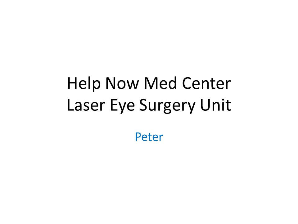 Help Now Med Center Laser Eye Surgery Unit Peter