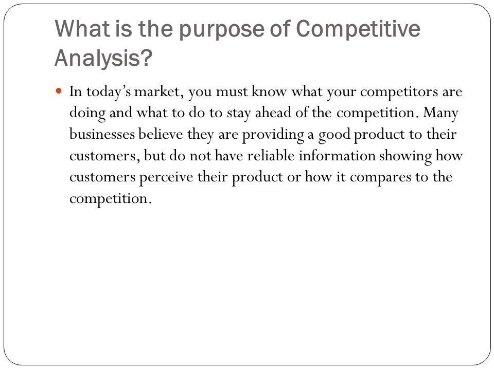 What is the purpose of Competitive Analysis.