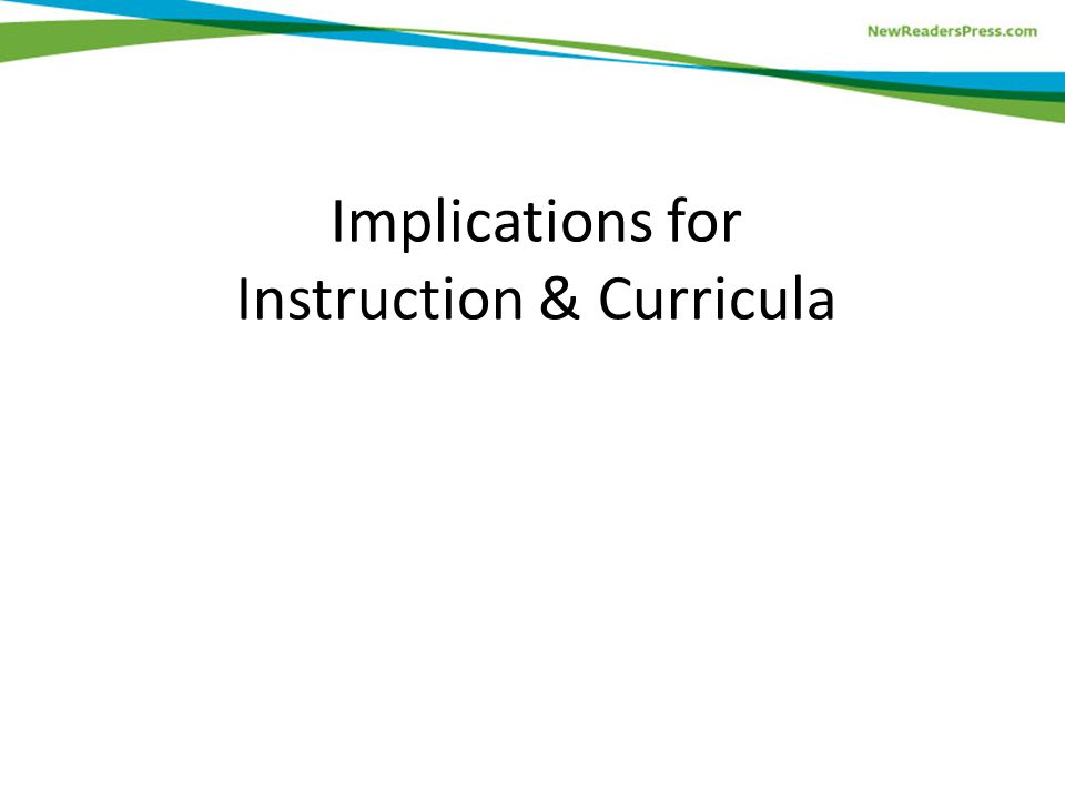 Implications for Instruction & Curricula
