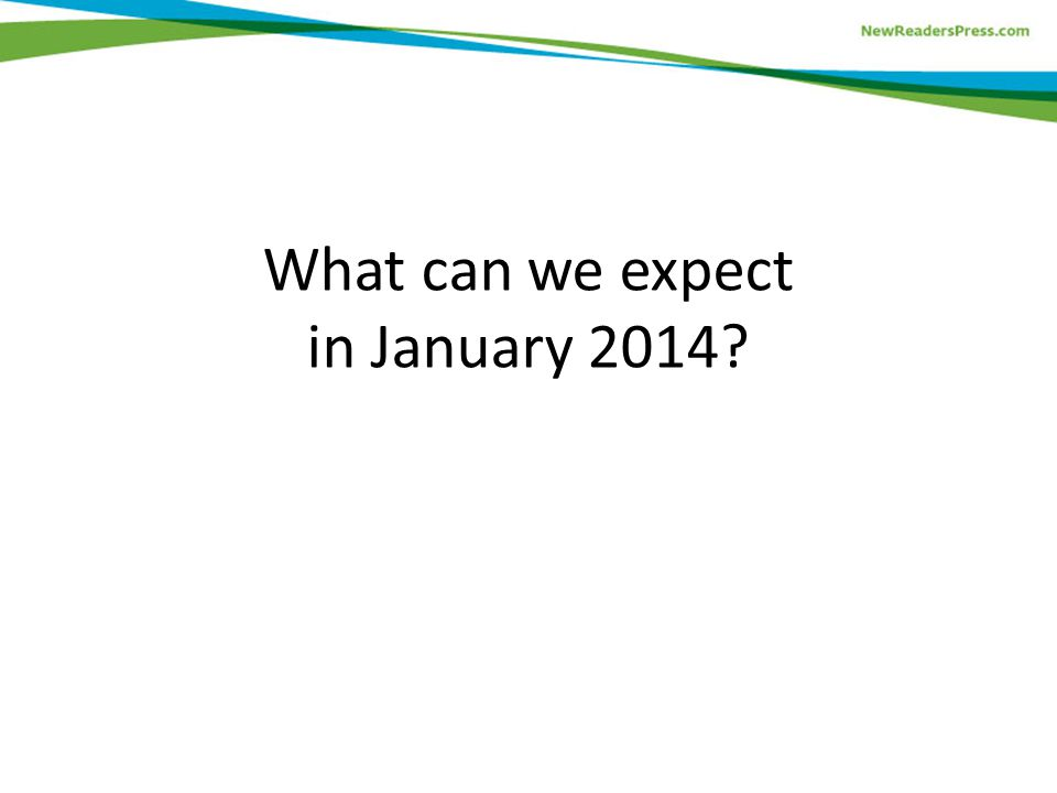 What can we expect in January 2014