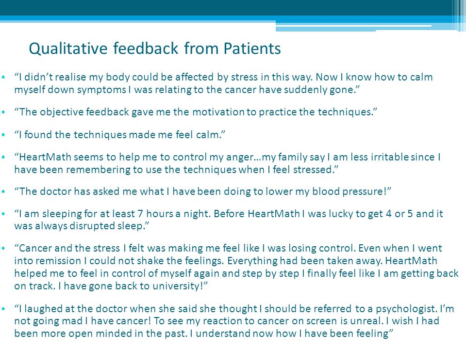 """Qualitative feedback from Patients """"I didn't realise my body could be affected by stress in this way. Now I know how to calm myself down symptoms I wa"""