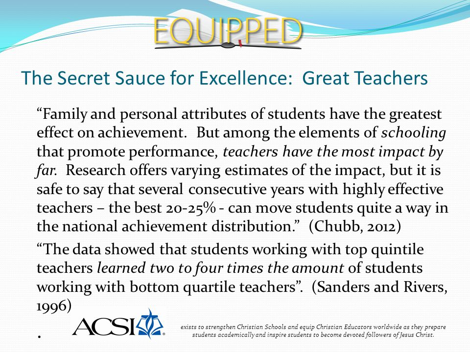 The Secret Sauce for Excellence: Great Teachers exists to strengthen Christian Schools and equip Christian Educators worldwide as they prepare student
