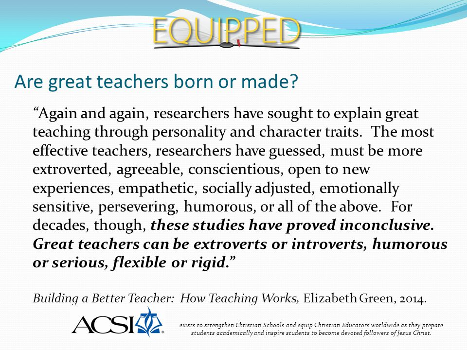 Are great teachers born or made.