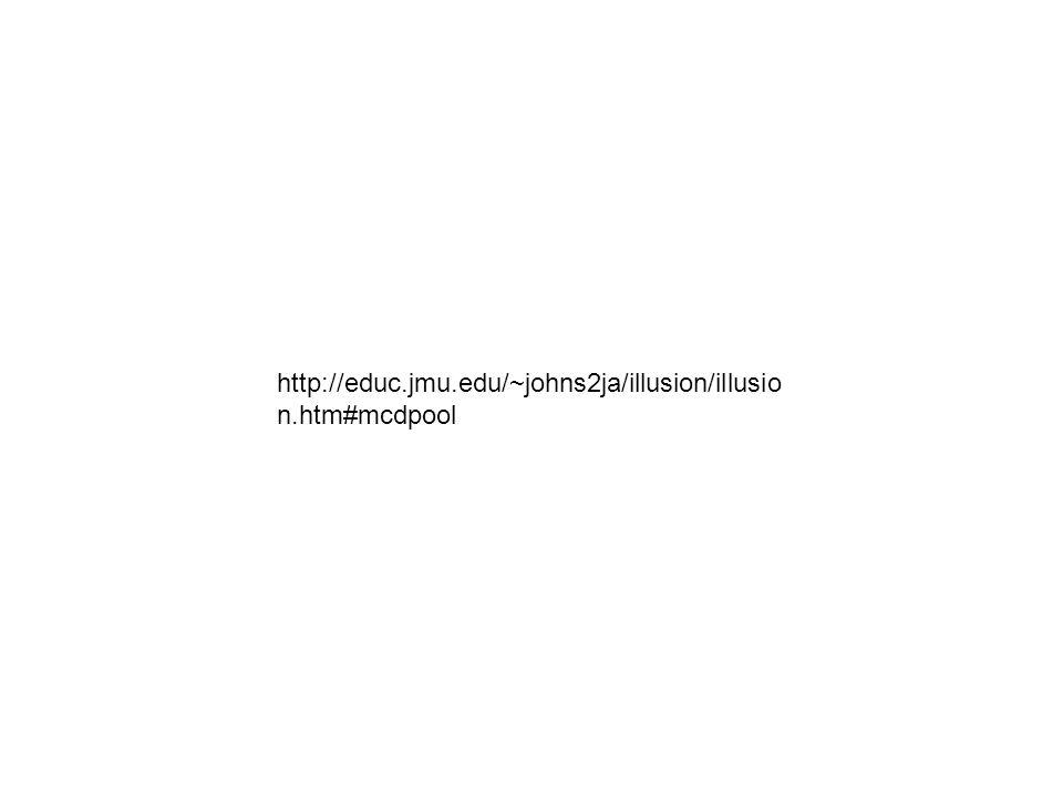 http://educ.jmu.edu/~johns2ja/illusion/illusio n.htm#mcdpool