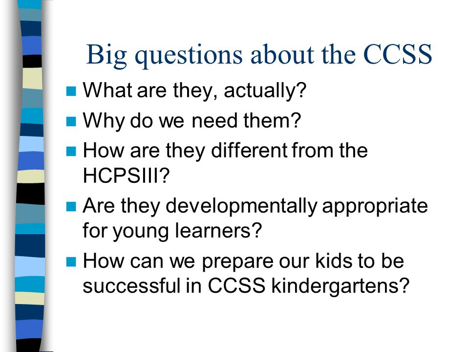 Big questions about the CCSS What are they, actually.