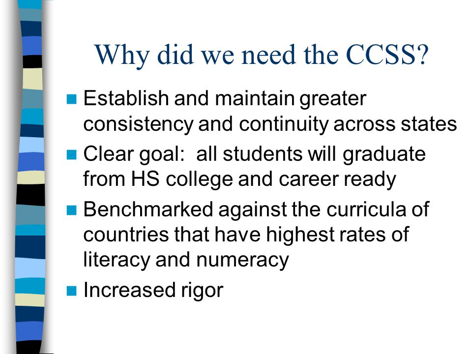 How are the CCSS different from the HCPSIII? Fewer Higher Clearer