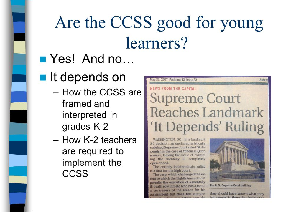 Are the CCSS good for young learners. Yes.