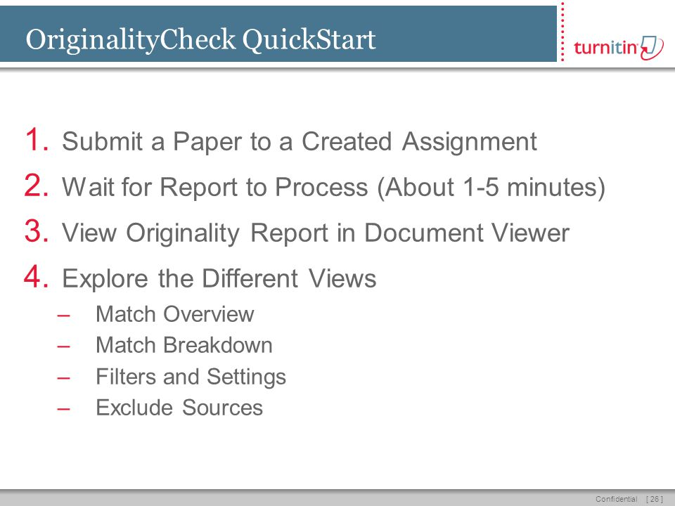 [ 26 ]Confidential OriginalityCheck QuickStart 1. Submit a Paper to a Created Assignment 2.