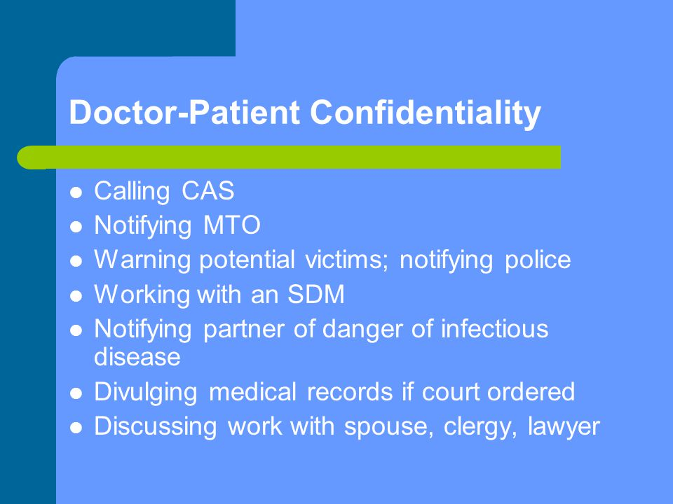 Doctor-Patient Confidentiality Not Lawyer-Client Privilege – Doctor-patient confidentiality is less protected Statutes vs Common Law/Case Law