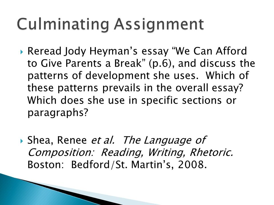 """ Reread Jody Heyman's essay """"We Can Afford to Give Parents a Break"""" (p.6), and discuss the patterns of development she uses. Which of these patterns"""