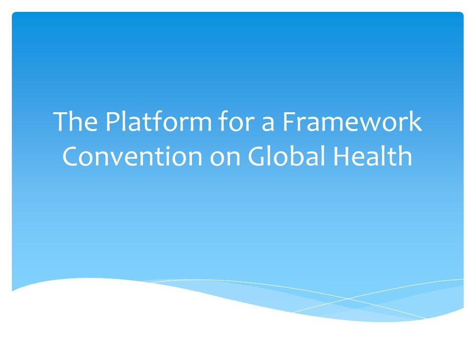The Platform for a Framework Convention on Global Health