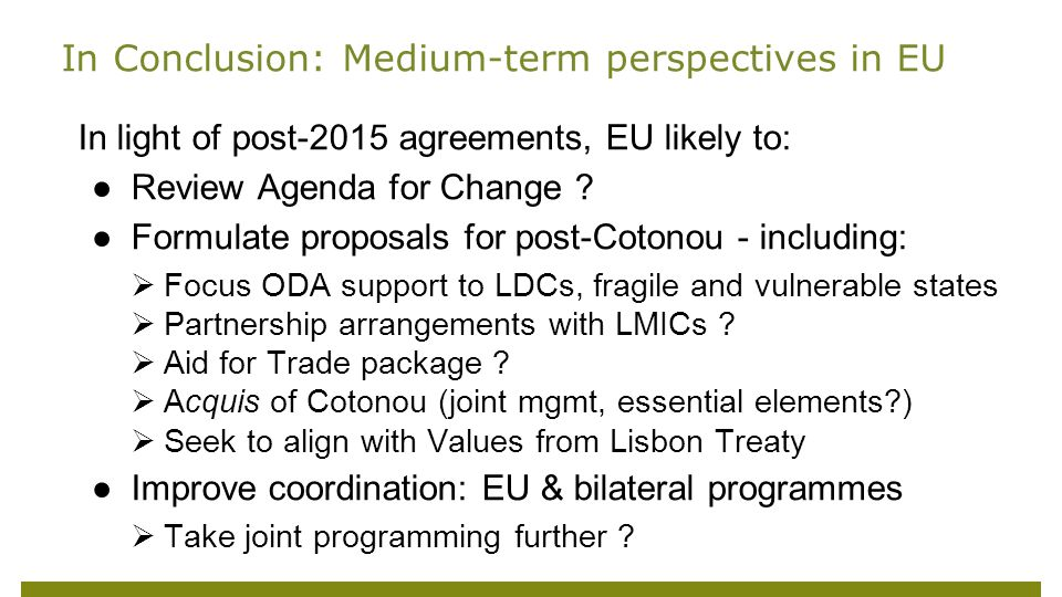 In light of post-2015 agreements, EU likely to: ●Review Agenda for Change .