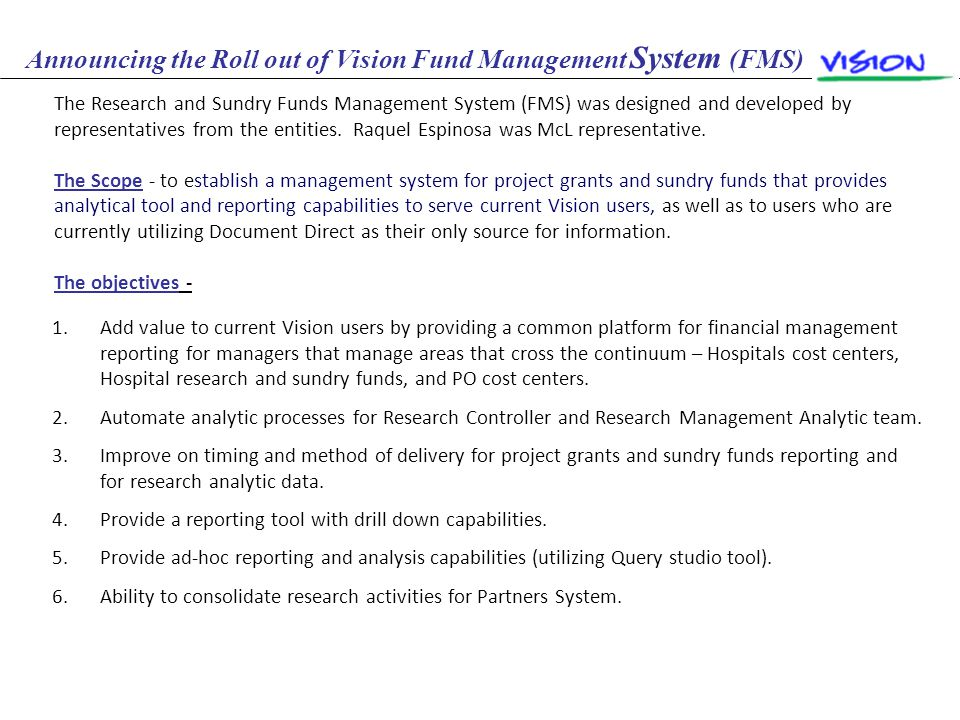 Announcing the Roll out of Vision Fund Management System (FMS) The Research and Sundry Funds Management System (FMS) was designed and developed by rep