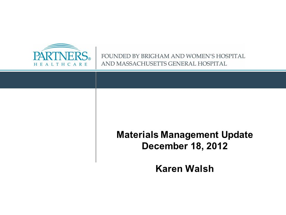Materials Management Update December 18, 2012 Karen Walsh
