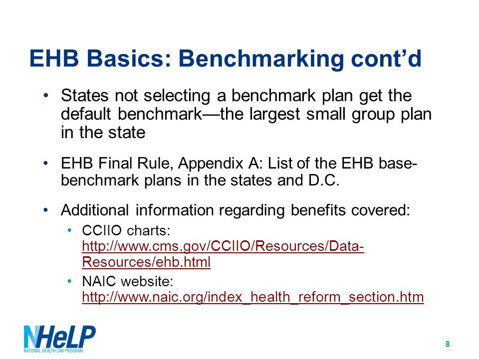 EHB Basics: Supplementing EHB base-benchmark plans that do not include items or services in one of the 10 EHB statutory categories must be supplemented by adding that entire category from any other EHB base-benchmark option Supplementing only occurs when the base-benchmark plan does not cover any items/services in one of the 10 EHB statutory categories A plan with minimal coverage does not get supplemented NOTE: There are special supplementing methods for pediatric oral and vision care 9
