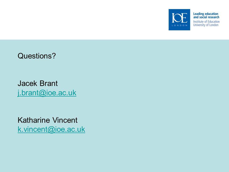 13 Questions? Jacek Brant j.brant@ioe.ac.uk Katharine Vincent k.vincent@ioe.ac.uk