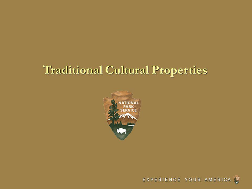 E X P E R I E N C E Y O U R A M E R I C A Traditional Cultural Properties