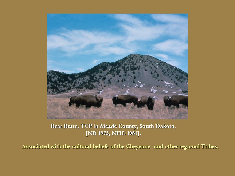 Bear Butte, TCP in Meade County, South Dakota. [NR 1973, NHL 1981].