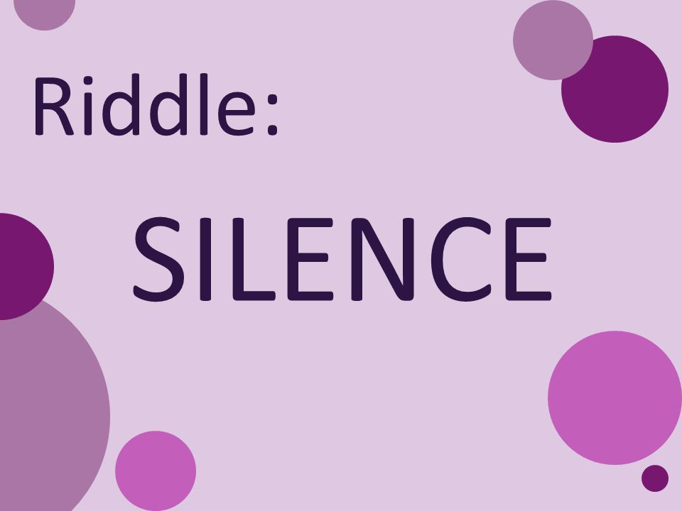 Riddle: SILENCE