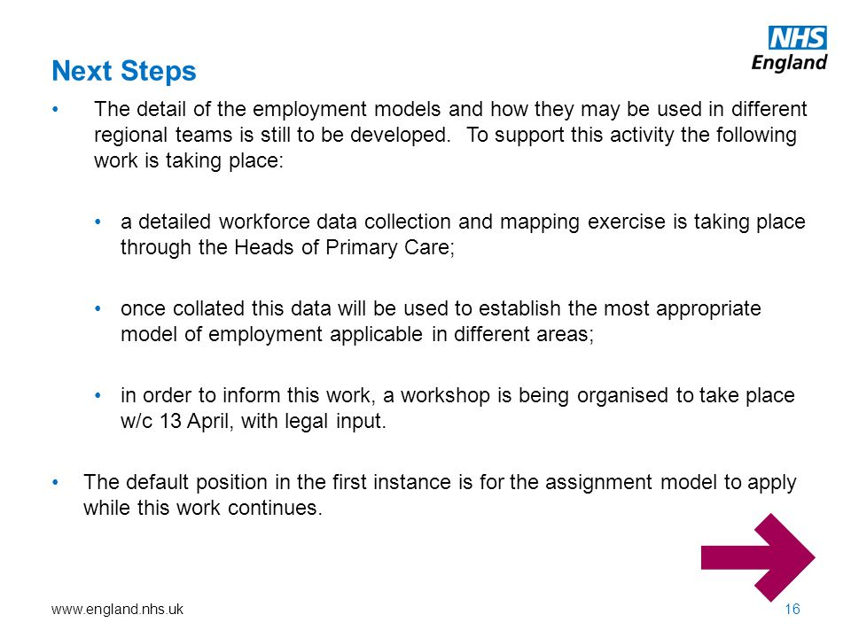 www.england.nhs.uk The detail of the employment models and how they may be used in different regional teams is still to be developed. To support this