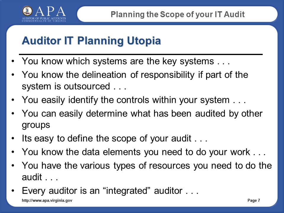 Planning the Scope of your IT Audit Auditor IT Planning Utopia You know which systems are the key systems...