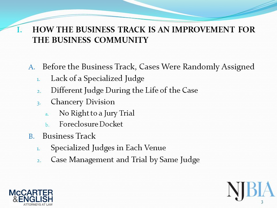 I. HOW THE BUSINESS TRACK IS AN IMPROVEMENT FOR THE BUSINESS COMMUNITY A.
