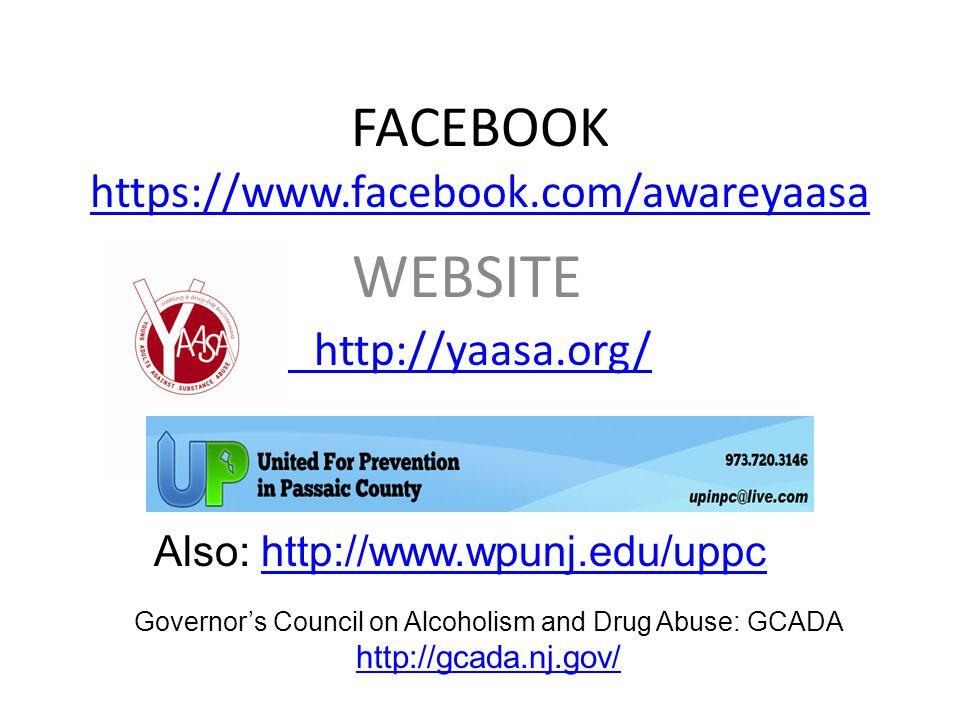 FACEBOOK https://www.facebook.com/awareyaasa https://www.facebook.com/awareyaasa WEBSITE http://yaasa.org/ Also: http://www.wpunj.edu/uppchttp://www.w