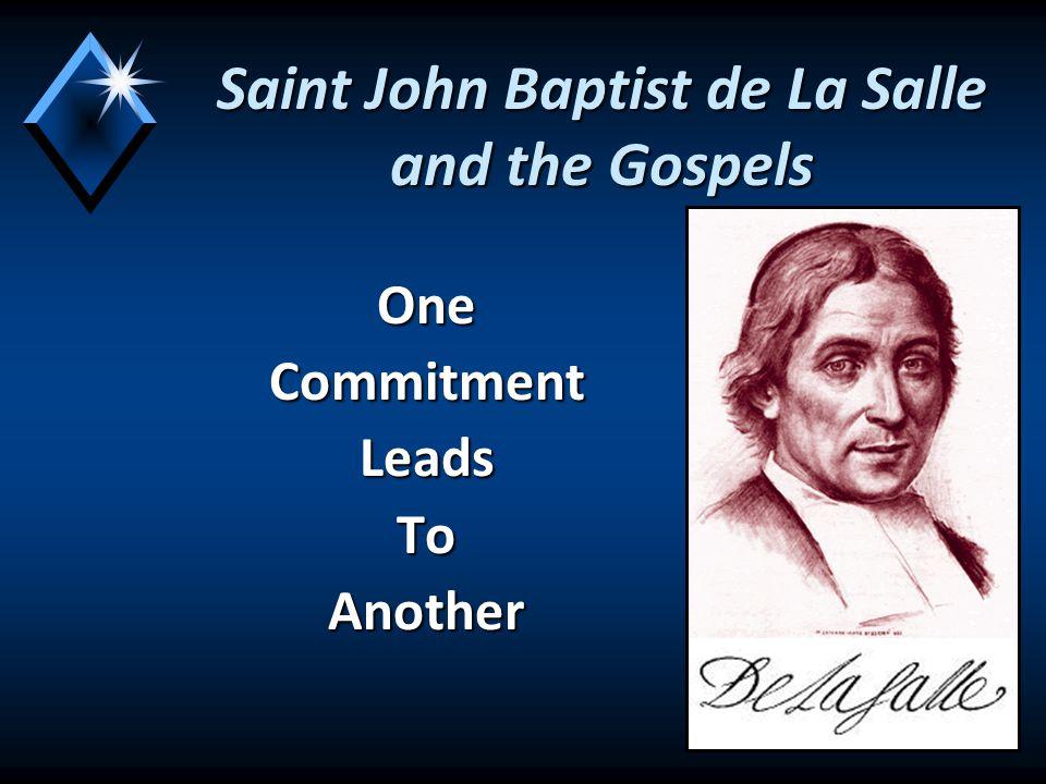 Saint John Baptist de La Salle and the Gospels OneCommitmentLeadsToAnother