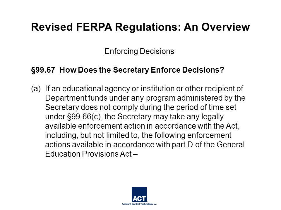 Enforcing Decisions §99.67 How Does the Secretary Enforce Decisions.
