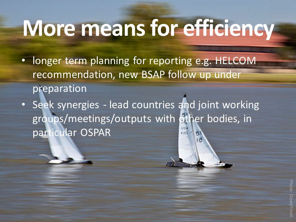 More means for efficiency longer term planning for reporting e.g.
