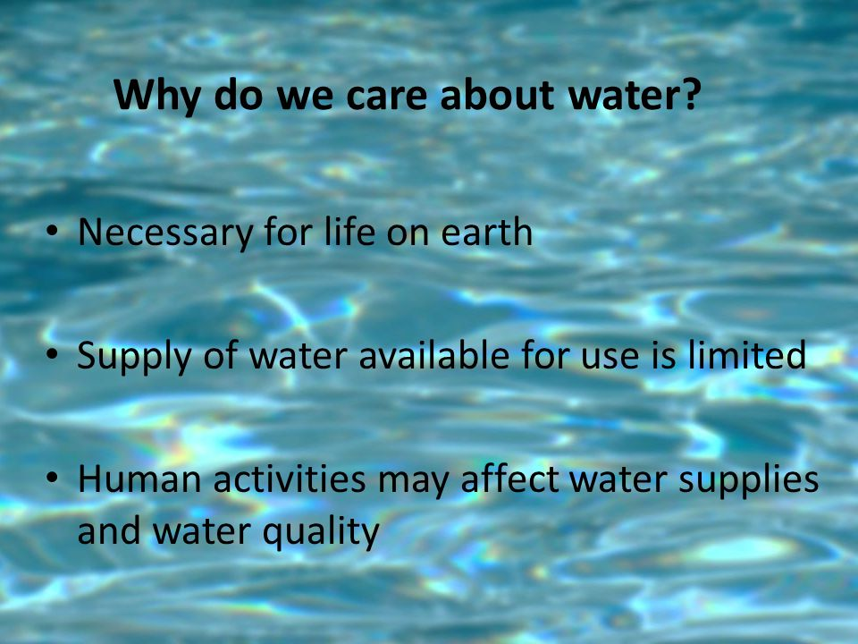 Why do we care about water.