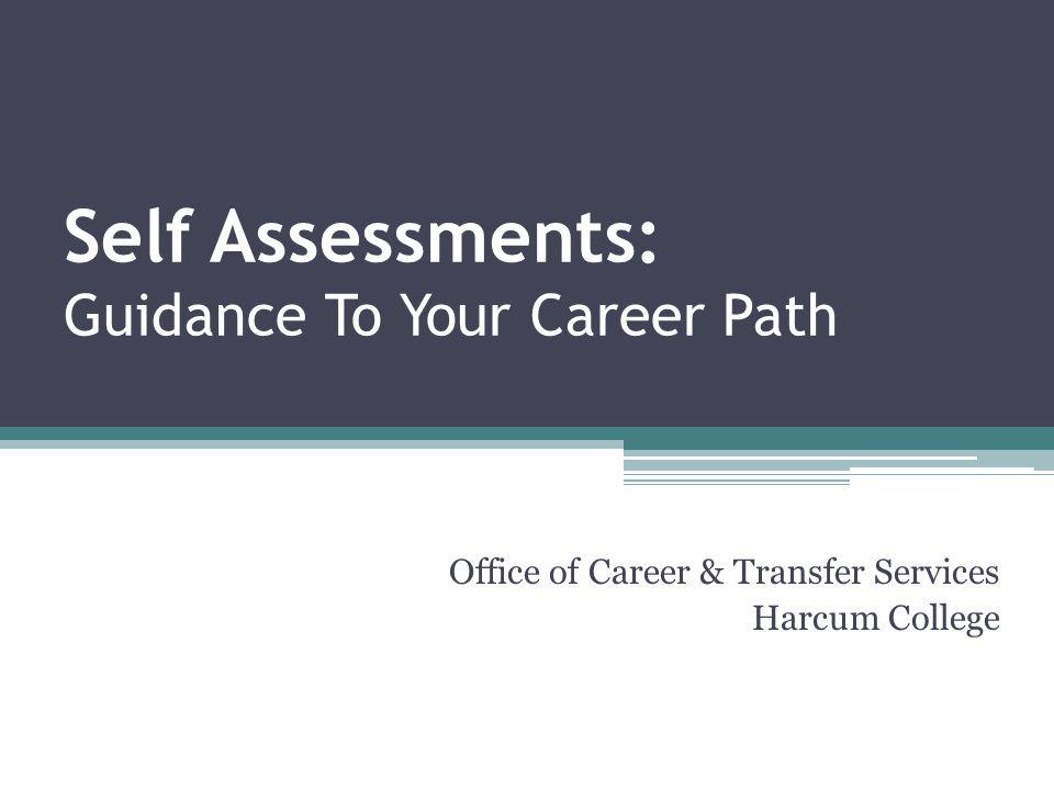 Online Self-Assessments V ALUES Work Values Inventory Life Values Inventory Career Path Assessment Employment Characteristics Inventory
