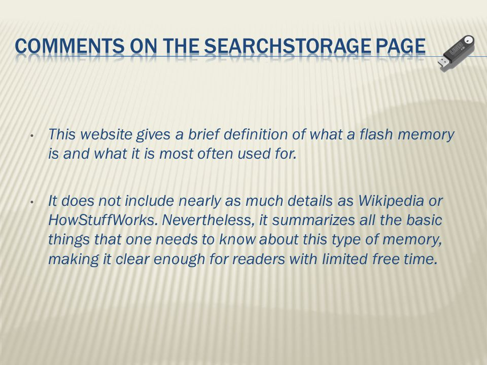 This website gives a brief definition of what a flash memory is and what it is most often used for.
