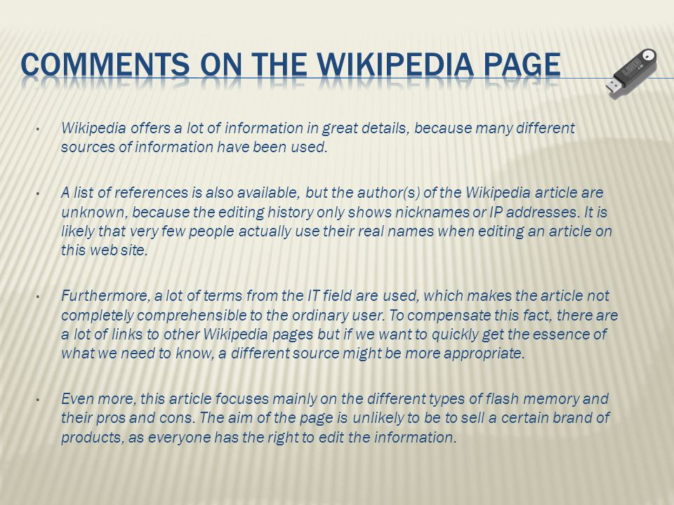 Wikipedia offers a lot of information in great details, because many different sources of information have been used.
