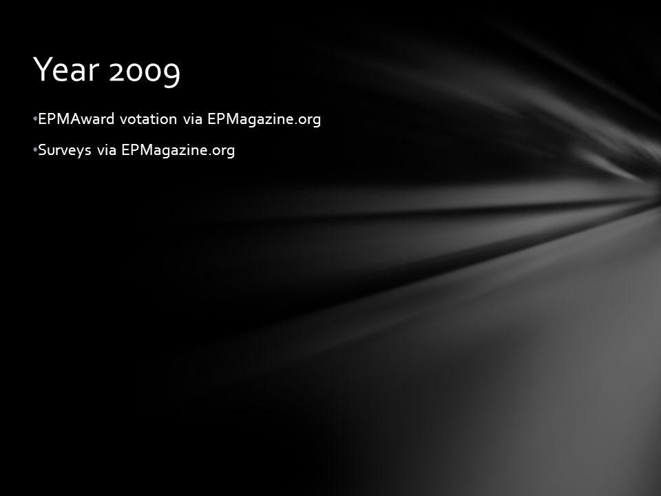EPMAward votation via EPMagazine.org Surveys via EPMagazine.org Year 2009