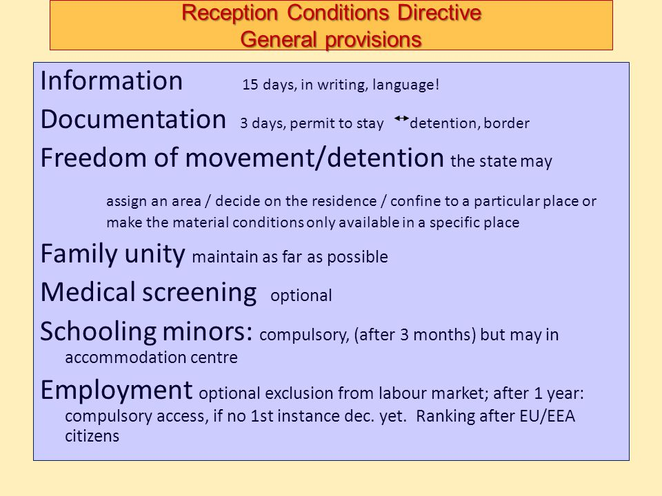 Reception Conditions Directive General provisions Information 15 days, in writing, language! Documentation 3 days, permit to stay detention, border Fr