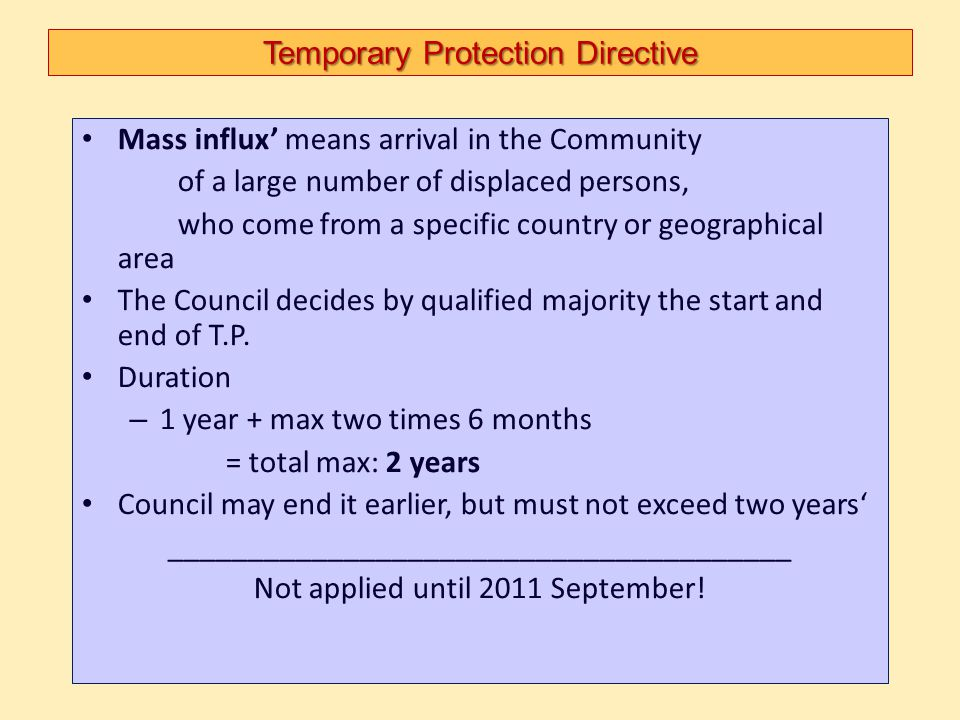 Temporary Protection Directive Mass influx' means arrival in the Community of a large number of displaced persons, who come from a specific country or