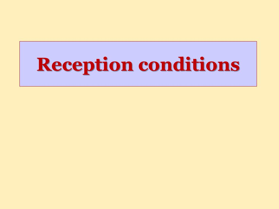 Reception conditions