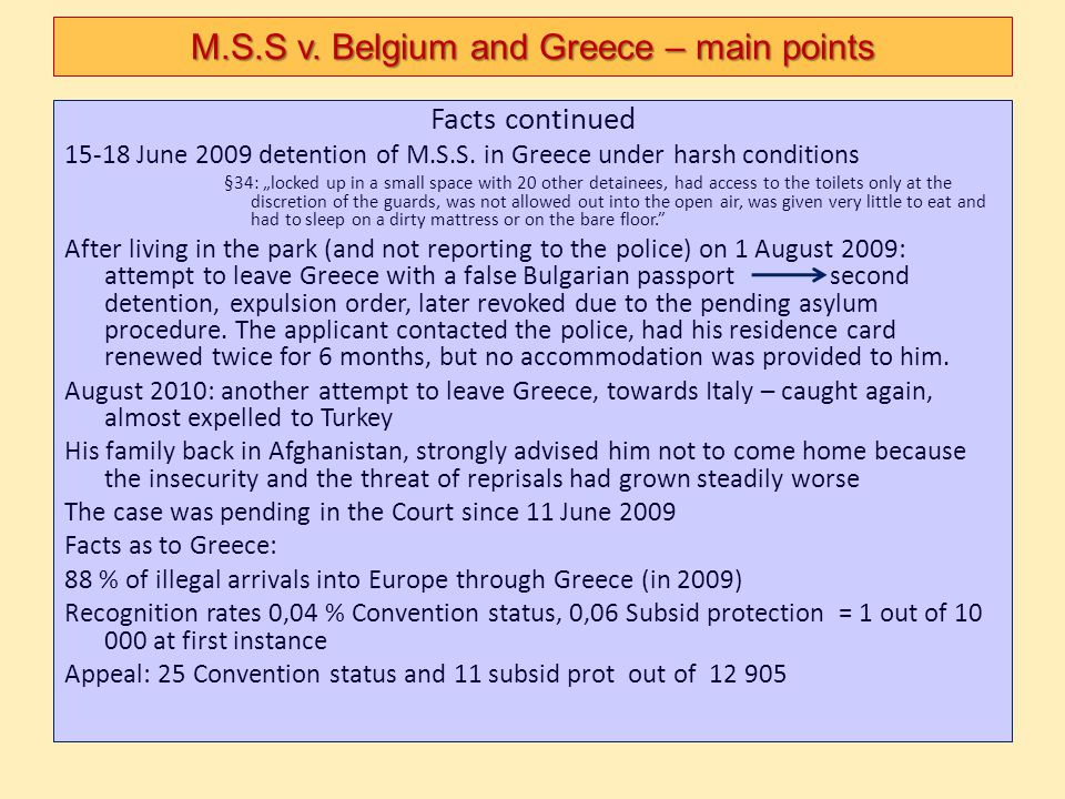"""Facts continued 15-18 June 2009 detention of M.S.S. in Greece under harsh conditions §34: """"locked up in a small space with 20 other detainees, had acc"""