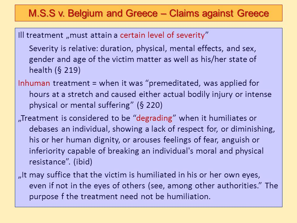 """Ill treatment """"must attain a certain level of severity"""" Severity is relative: duration, physical, mental effects, and sex, gender and age of the victi"""