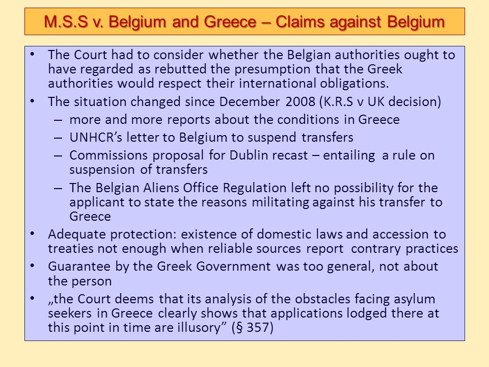 The Court had to consider whether the Belgian authorities ought to have regarded as rebutted the presumption that the Greek authorities would respect