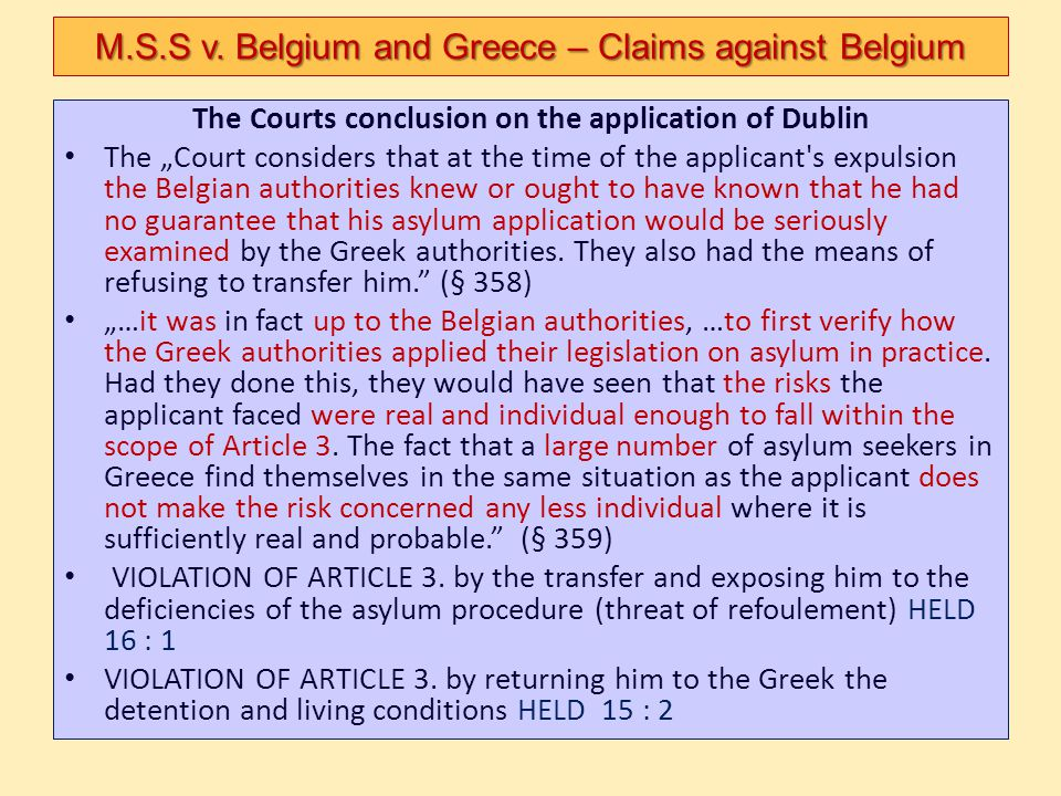 """The Courts conclusion on the application of Dublin The """"Court considers that at the time of the applicant's expulsion the Belgian authorities knew or"""