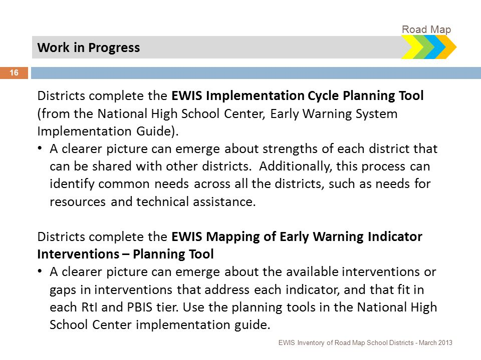 Work in Progress Districts complete the EWIS Implementation Cycle Planning Tool (from the National High School Center, Early Warning System Implementation Guide).