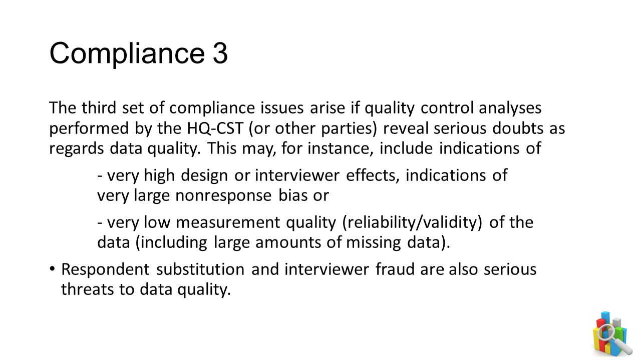 Compliance 3 The third set of compliance issues arise if quality control analyses performed by the HQ-CST (or other parties) reveal serious doubts as