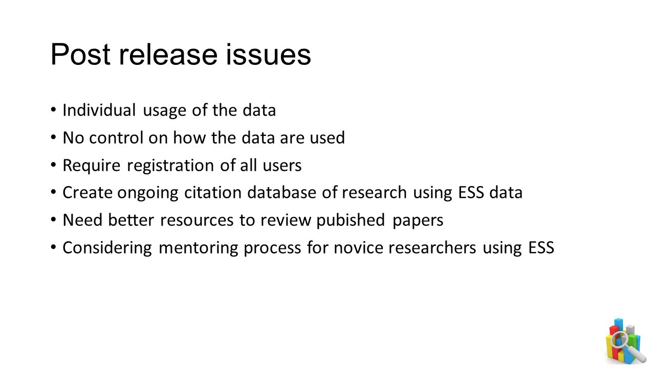 Post release issues Individual usage of the data No control on how the data are used Require registration of all users Create ongoing citation databas
