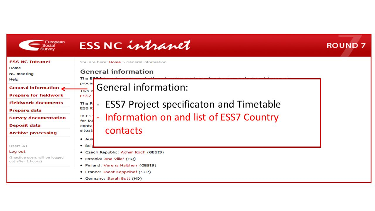 General information: -ESS7 Project specificaton and Timetable -Information on and list of ESS7 Country contacts