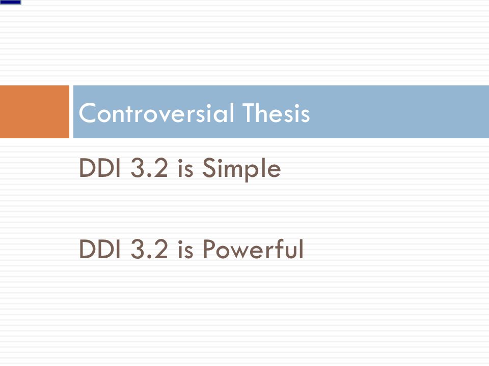 DDI 3.2 is Simple DDI 3.2 is Powerful Controversial Thesis