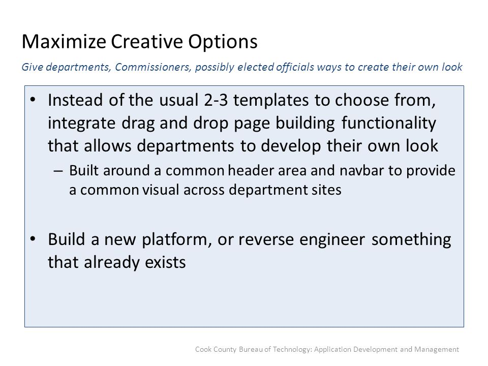 Maximize Creative Options Instead of the usual 2-3 templates to choose from, integrate drag and drop page building functionality that allows departmen
