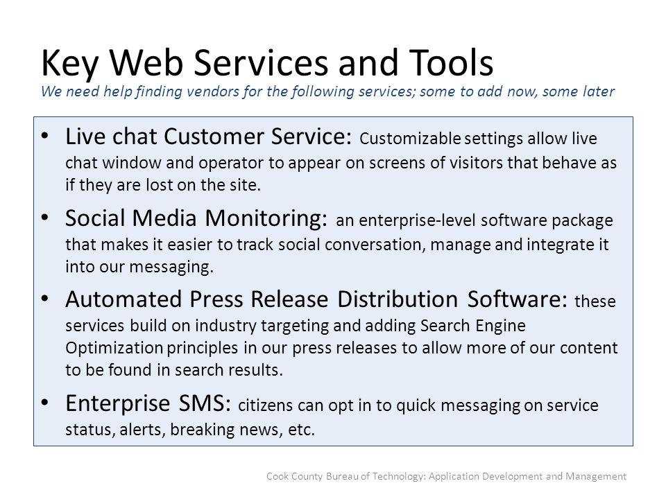 Key Web Services and Tools Live chat Customer Service: Customizable settings allow live chat window and operator to appear on screens of visitors that